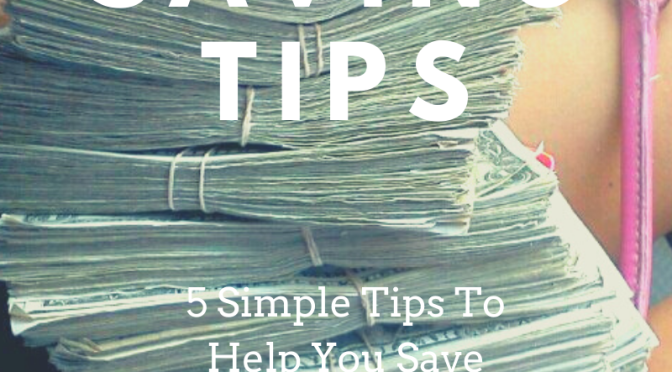 Money Saving Tips: 5 Simple Tips Anyone Can Do To Save Money Every Day.