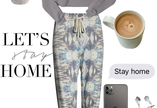 The Daily Look: Covid-19 & Chill / Stay Safe at Home in Style